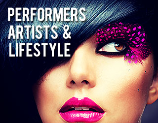Performers, Artists & Lifestyle